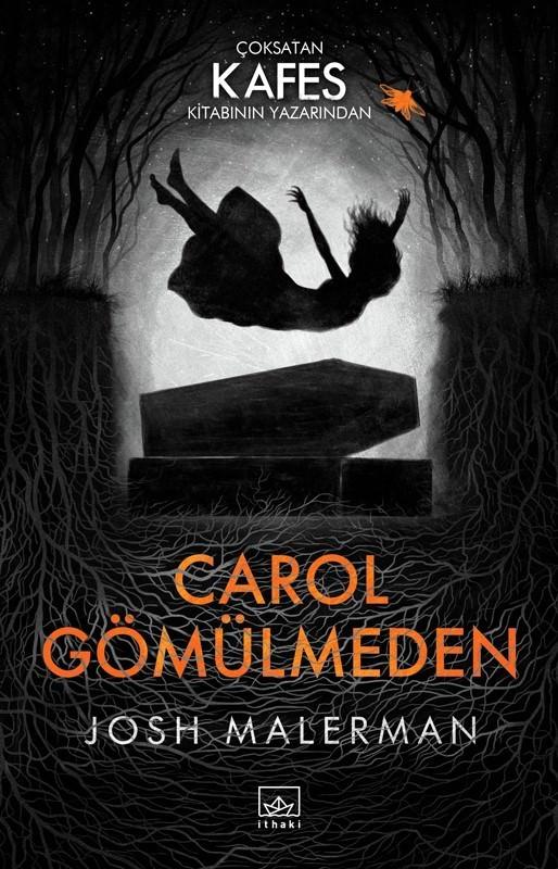 Josh Malerman'dan yine gerilim dolu bir roman: 'Carol Gömülmeden'