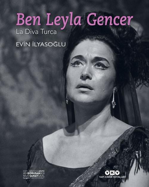 Ben Leyla Gencer-La Dıva Turca