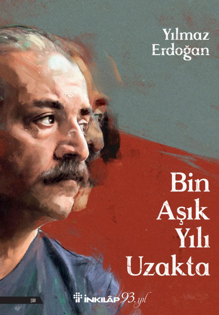 Yılmaz Erdoğan yeniden dizeleriyle: Bin Aşık Yılı Uzakta