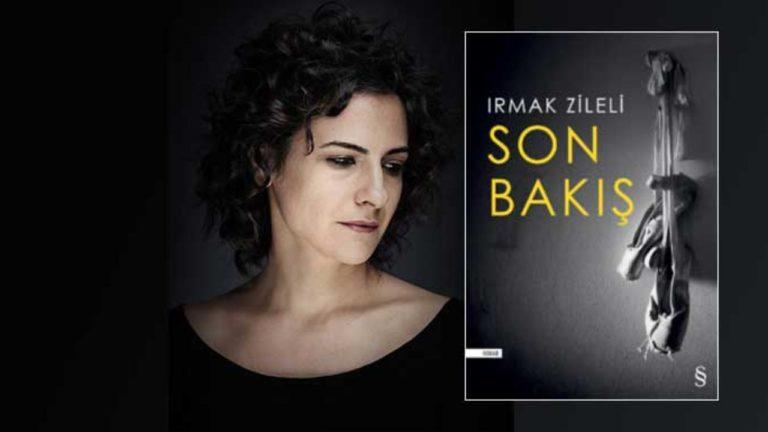 """Irmak Zileli: """"Son Bakış'ı yazmak beni daha iyi bir insan yaptı"""""""