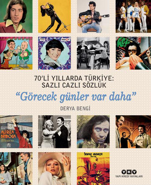 'Görecek Günler Var Daha!' 70'li yılların Türkiye'sine selam ediyor