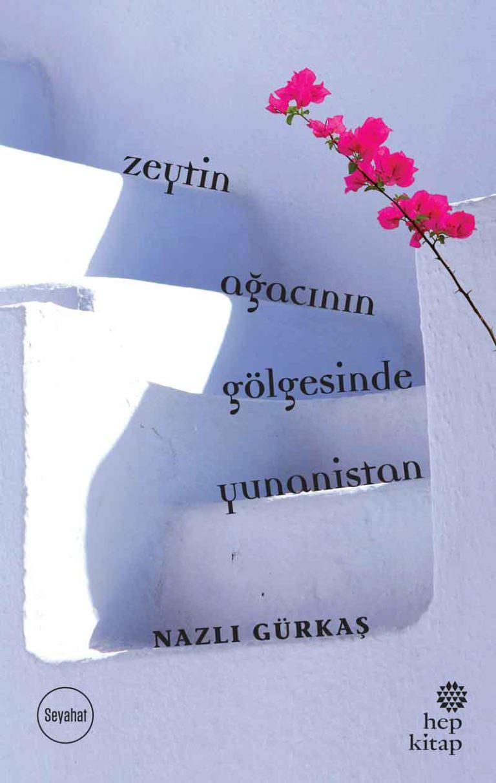 """Şimdi bir 'Zeytin Ağacının Gölgesinde Yunanistan'da olmak vardı!"""""""