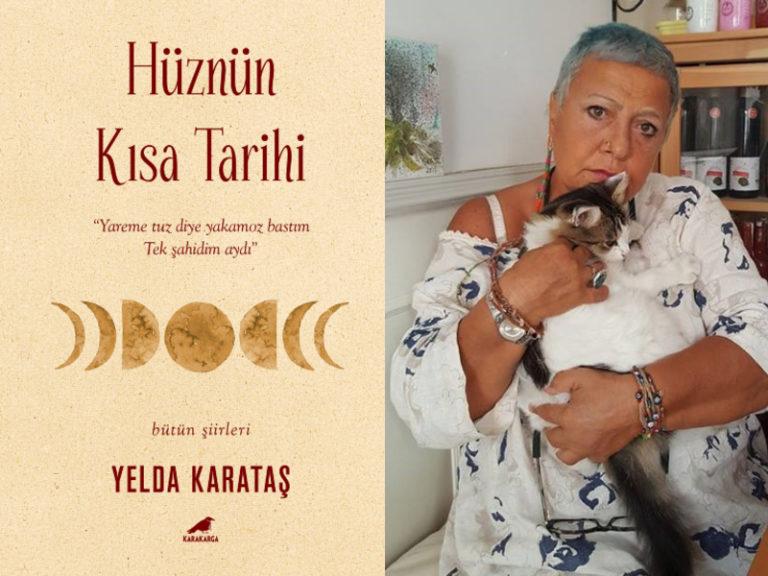 """Söyleşi – Yelda Karataş: """"Şair ün peşinde koşmaz, pop şarkıcısı değil ki o!"""""""