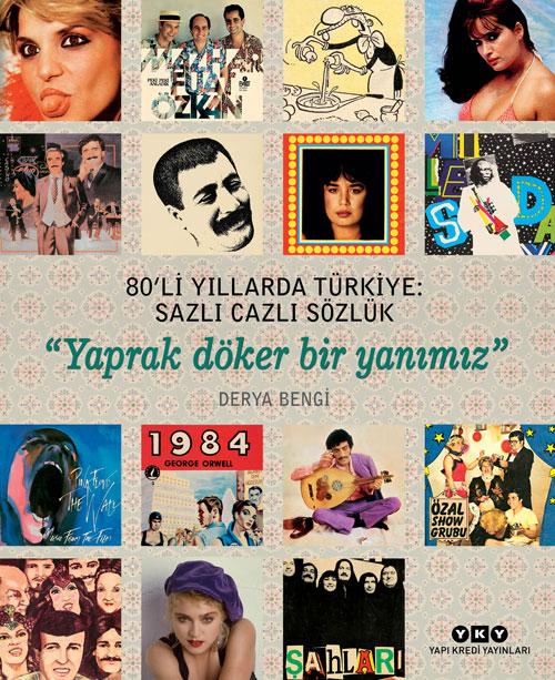 """80'li yılların Türkiye'sinin kitabı: """"Yaprak döker bir yanımız"""""""