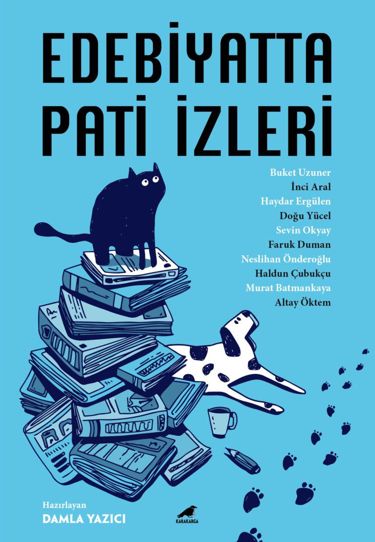 Yazarların hayvanlarla anıları bu kitapta: Edebiyatta Pati İzleri