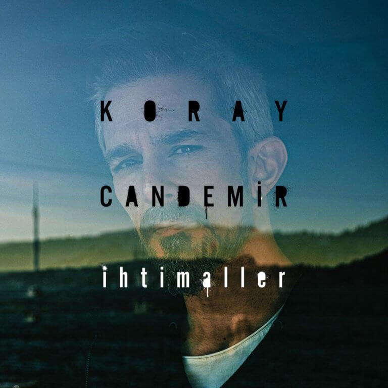 Ve nihayet Koray Candemir'den yeni şarkı: İhtimaller