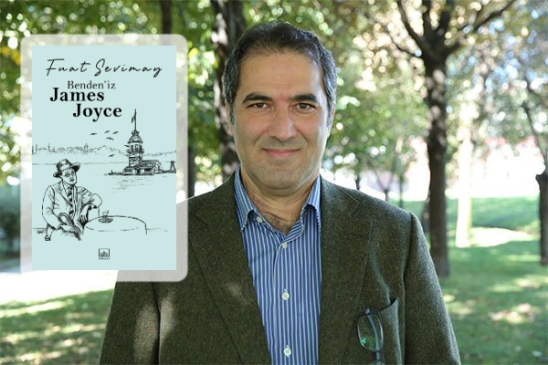 Fuat Sevimay, James Joyce'u İstanbul'da gezdiriyor